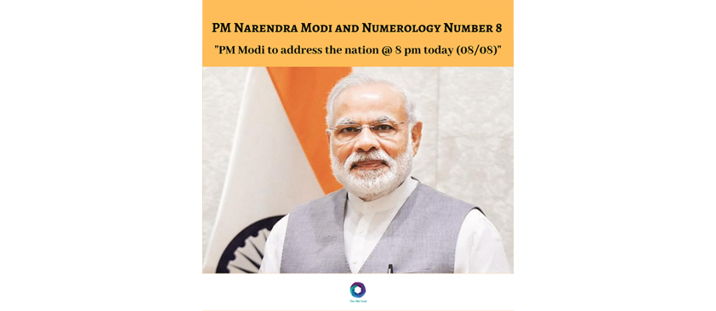 Analysis of PM Narendra Modi & Number 8. (written on 8th august 2019