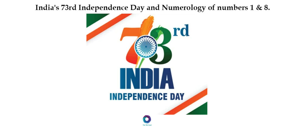 India's 73rd Independence Day and Numerology of numbers 1 & 8.