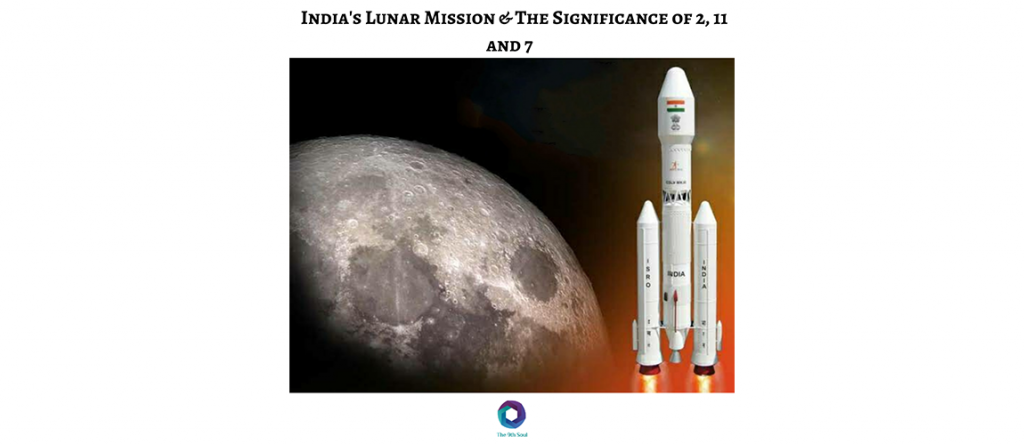 India's Lunar Mission – Chandrayaan 2 and the significance of numbers 2, 11 and 7.